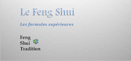Feng Shui traditionnel / les formules supérieures